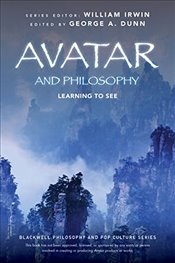 Avatar and Philosophy : Learning to See  -