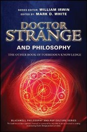 Doctor Strange and Philosophy  -