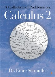 A Collection of Problems on : Calculus 2 - Sermutlu, Emre