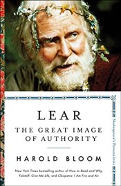 Lear : The Great Image of Authority   - Bloom, Harold