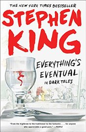 Everythings Eventual : 14 Dark Tales - King, Stephen