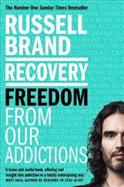 Recovery : Freedom From Our Addictions - Brand, Russell