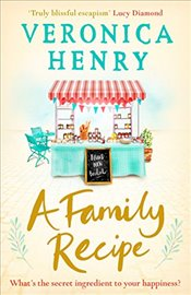 Family Recipe : The feel-good read of 2018 - Henry, Veronica