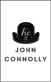 He : A Novel - Connolly, John
