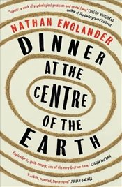 Dinner at the Centre of the Earth - Englander, Nathan