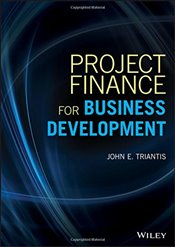 Project Finance for Business Development (Wiley and SAS Business Series) - Triantis, John E.