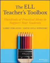 ELL Teachers Toolbox: Hundreds of Practical Ideas to Support Your Students - Ferlazzo, Larry