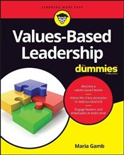 Values-Based Leadership For Dummies (For Dummies (Business & Personal Finance)) - Gamb, Maria