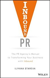 Inbound PR: The PR Agencys Manual to Transforming Your Business With Inbound - Stareva, Iliyana