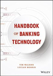 Handbook of Banking Technology - Walker, Tim