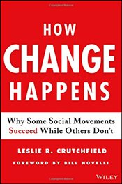 How Change Happens: Why Some Social Movements Succeed While Others Dont - Crutchfield, Leslie R.