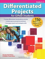 Differentiated Projects for Gifted Students: 150 Ready-To-Use Independent Studies - McGee, Brenda