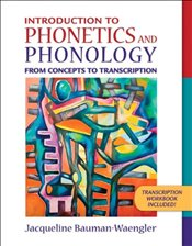 Introduction to Phonetics and Phonology : From Concepts to Transcription - Bauman-Waengler, Jacqueline