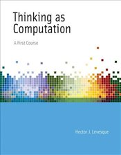 Thinking as Computation: A First Course - Levesque, Hector J.