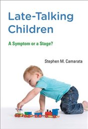 Late-Talking Children: A Symptom or a Stage? - Camarata, Stephen M.