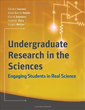 Undergraduate Research in the Sciences: Engaging Students in Real Science (Jossey-Bass Higher and Ad - Laursen, Sandra