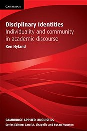 Disciplinary Identities: Individuality and Community in Academic Discourse (Cambridge Applied Lingui - Hyland, Ken
