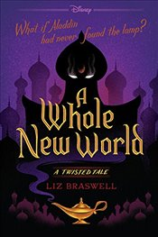 Whole New World: A Twisted Tale - Braswell, Liz