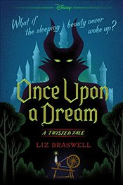 Once Upon a Dream: A Twisted Tale - Braswell, Liz