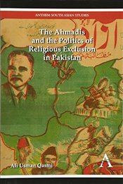 Ahmadis and the Politics of Religious Exclusion in Pakistan (Anthem Modern South Asian History) - Qasmi, Ali Usman