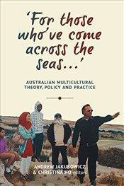 'For those who've come across the seas...': Australian Multicultural Theory, Policy and Practice (Th -