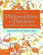 Philosophies And Theories For Advanced Nursing Practice 3e - Butts, Janie B.