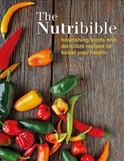 Nutribible : Nourishing Foods and Delicious Recipes to Boost Your Health -