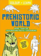 Colour and Learn : Prehistoric World -