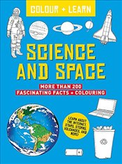 Colour and Learn : Science and Space -