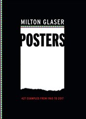 Milton Glaser Posters : 427 Examples from 1965 to 2017 - Glaser, Milton