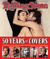Rolling Stone 50 Years of Covers : A History of the Most Influential Magazine in Pop Culture - Wenner, Jann S.