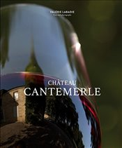 Chateau Cantemerle : The Place Where Blackbirds Sing - Labadie, Valérie
