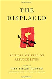 Displaced : Refugee Writers on Refugee Lives -