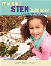 Teaching Stem Outdoors : Activities for Young Children - Selly, Patty Born