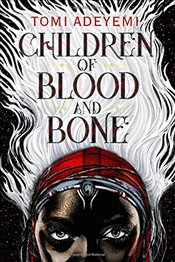 Children of Blood and Bone (Children of Orisha) - Adeyemi, Tomi