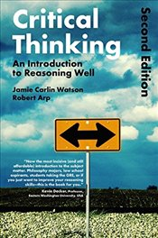 Critical Thinking : An Introduction to Reasoning Well - Watson, Jamie Carlin