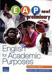 EAP Now! Preliminary Student Book : Preliminary : English for Academic Purposes - Hill, David