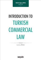 Introduction to Turkish Commercial Law - Erol, Melih Uğraş