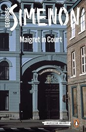 Maigret in Court: Inspector Maigret #55 - Simenon, Georges