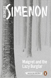 Maigret and the Lazy Burglar: Inspector Maigret #57 - Simenon, Georges