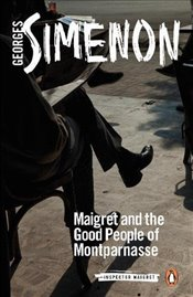Maigret and the Good People of Montparnasse: Inspector Maigret #58 - Simenon, Georges