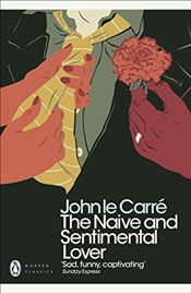 Naive and Sentimental Lover   - Le Carre, John