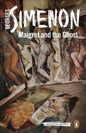 Maigret and the Ghost : Inspector Maigret #62 - Simenon, Georges