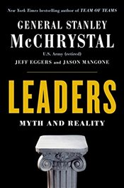 Leaders : Lessons from Twelve of the Greatest Figures in World History - McChrystal, Stanley