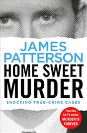 Home Sweet Murder: (Murder Is Forever: Volume 2) - Patterson, James