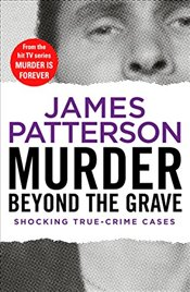 Murder Beyond the Grave: (Murder Is Forever: Volume 3) - Patterson, James