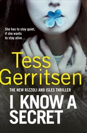 I Know a Secret: (Rizzoli & Isles 12) - Gerritsen, Tess