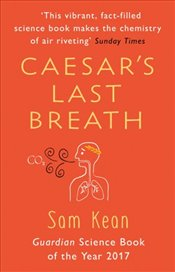 Caesars Last Breath: The Epic Story of The Air Around Us - Kean, Sam