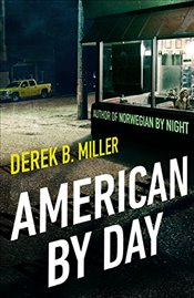 American By Day - Miller, Derek B.
