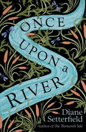 Once Upon a River - Setterfield, Diane